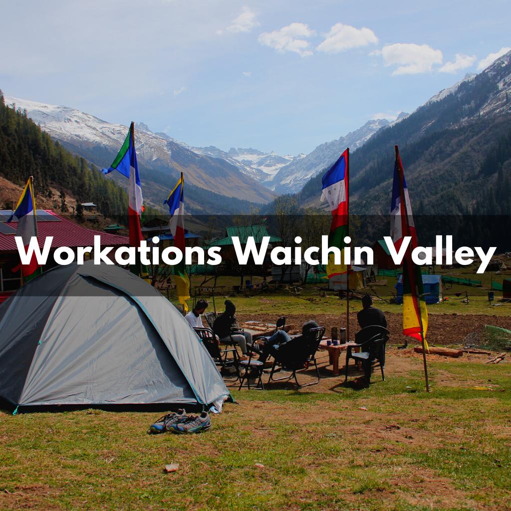 workations waichin valley